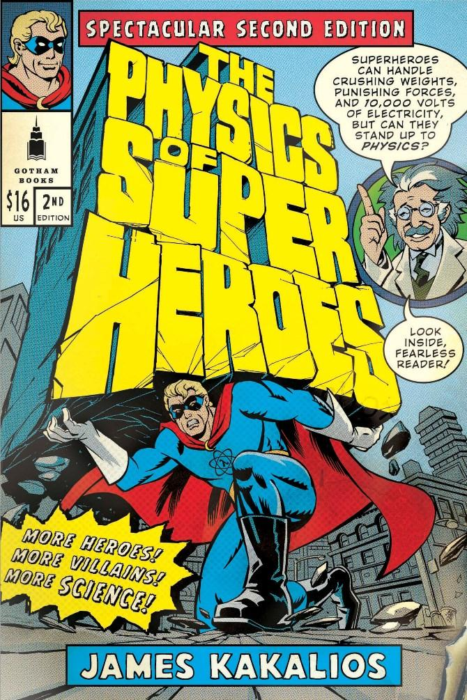 James Kakalios' book, The Physics of Superheroes
