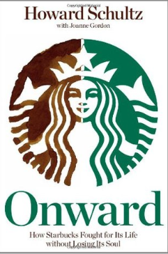 Book Review: 'Onward,' How Starbucks Fought for Its Life Without Losing Its Soul